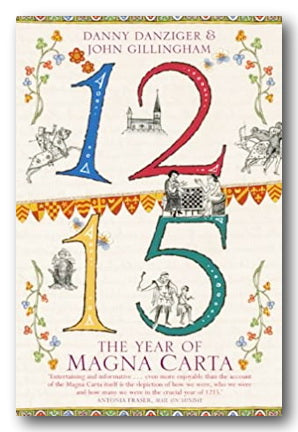 Danny Danziger & John Gillingham - 1215 (The Year of Magna Carta) (2nd Hand Paperback) | Campsie Books