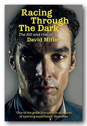 Racing Through the Dark - The Fall & Rise of David Millar