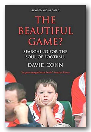 David Conn - The Beautiful Game? (Searching For The Soul of Football) (2nd Hand Paperback) | Campsie Books