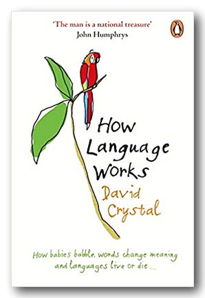 David Crystal - How Language Works