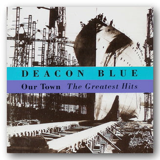 Deacon Blue - Our Town (The Greatest Hits) (2nd Hand CD) | Campsie Books
