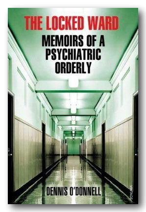 Dennis O'Donnell - The Locked Ward (Memoirs of a Psychiatric Orderly) (2nd Hand Paperback)