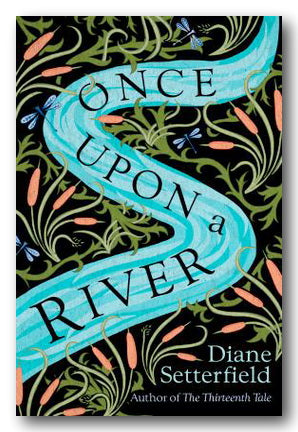 Diane Setterfield - Once Upon a River