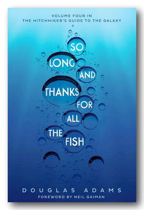 Douglas Adams - So Long & Thanks For All The Fish