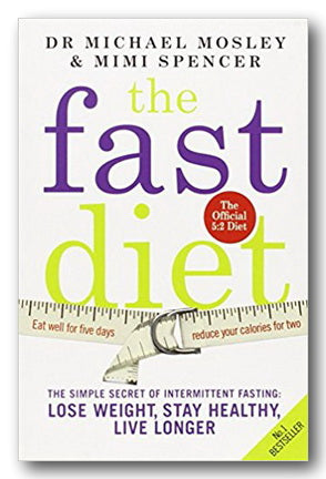 Dr Michael Mosley & Mimi Spencer - The Fast Diet (The Official 5:2 Diet)