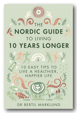 Dr Bertil Marlund - The Nordic Guide to Living 10 Years Longer (2nd Hand Hardback) | Campsie Books