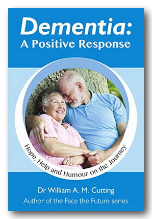 Dr. William A.M. Cutting - Dementia (A Positive Response) (2nd Hand Paperback) | Campsie Books