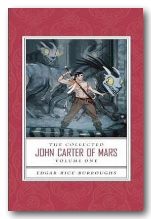 Edgar Rice Burroughs - The Collected John Carter of Mars (Vol 1) (2nd Hand Paperback) | Campsie Books