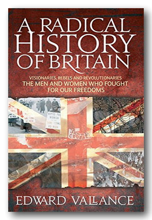 Edward Vallance - A Radical History of Britain (2nd Hand Hardback) | Campsie Books