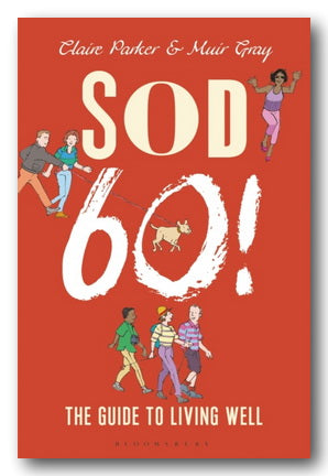 Elaine Parker & Muir Gray - Sod 60 (The Guide To Living Well) (2nd Hand Hardback) | Campsie Books