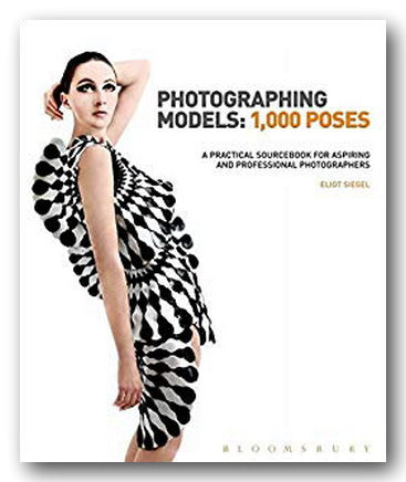 Eliot Siegel - Photographing Models : 1000 Poses