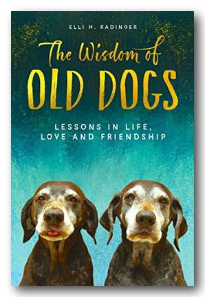 Elli H. Radinger - The Wisdom of Old Dogs | Campsie Books