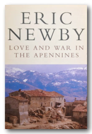 Eric Newby - Love & War in The Apennines