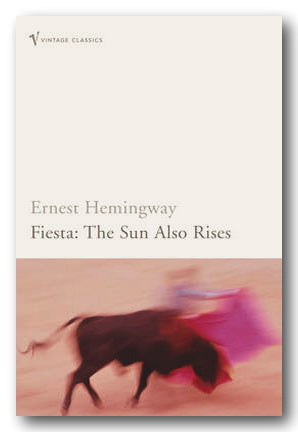 Ernest Hemmingway - Fiesta : The Sun Also Rises