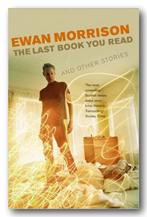 Ewan Morrison - The Last Book You Read and Other Stories