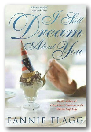 Fannie Flagg - I Still Dream About You (2nd Hand Paperback) | Campsie Books