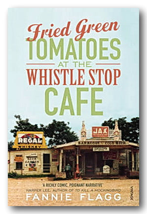 Fannie Flagg - Fried Green Tomatoes at the Whistle Stop Cafe (2nd Hand Paperback)
