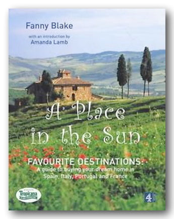 Fanny Blake - A Place in the Sun (Favourite Destinations) (2nd Hand Hardback) | Campsie Books