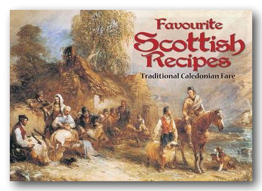 Favourite Scottish Recipes (Traditional Caledonian Fare) (New Booklet) | Campsie Books