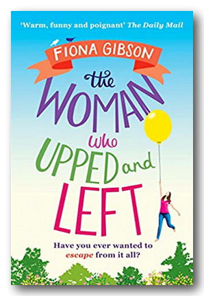 Fiona Gibson - The Woman Who Upped and Left