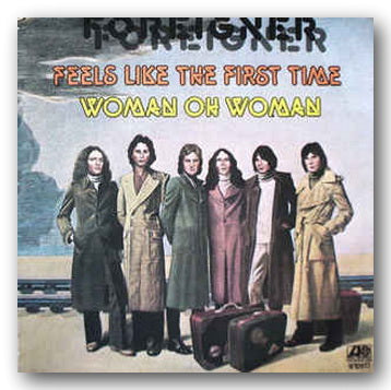 "Foreigner - Feels Like The First Time / Woman Oh Woman (2nd Hand 7"" Single) 