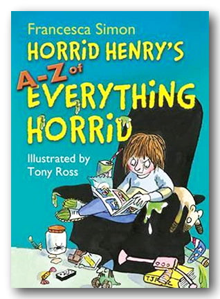 Francesca Simon - Horrid Henry's A-Z of Everything Horrid (2nd Hand Hardback) | Campsie Books