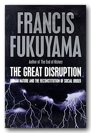 Francis Fukuyama - The Great Disruption (2nd Hand Hardback) | Campsie Books