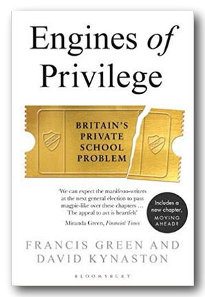 Francis Green & David Kynaston - Engines of Privilege | Campsie Books
