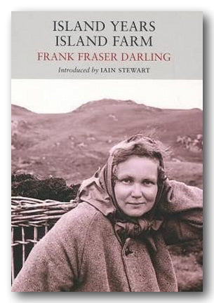 Frank Fraser Darling - Island Years, Island Farm (2nd Hand Softback) | Campsie Books
