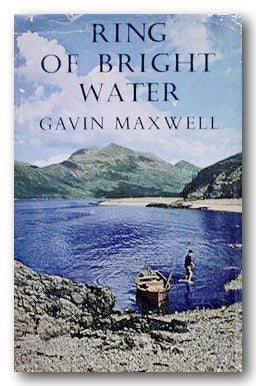 Gavin Maxwell - Ring of Bright Water