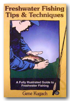 Gene Kugach - Freshwater Fishing Tips & Techniques (2nd Hand Paperback) | Campsie Books