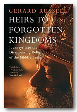 Gerard Russell - Heirs To Forgotten Kingdoms (2nd Hand Paperback) | Campsie Books
