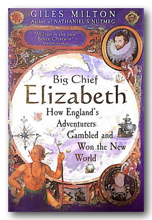 Giles Milton - Big Chief Elizabeth (2nd Hand Paperback) | Campsie Books