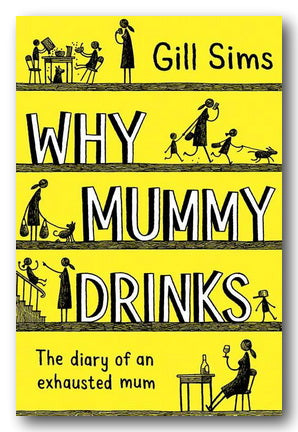 Gill Sims - Why Mummy Drinks (2nd Hand Hardback) | Campsie Books