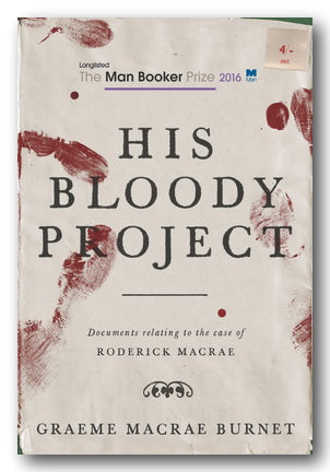 Graeme MacRae Burnet - His Bloody Project (2nd Hand Paperback) | Campsie Books