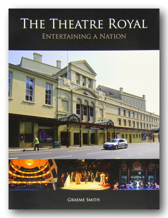 Graeme Smith - The Theatre Royal (Entertaining a Nation) (2nd Hand Paperback) | Campsie Books