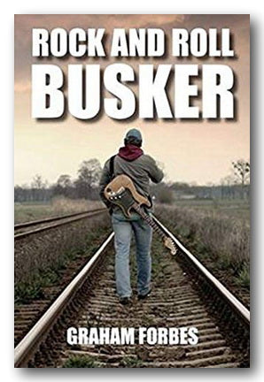 Graham Forbes - Rock and Roll Busker | Campsie Books