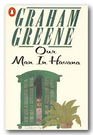 Graham Greene - Our Man in Havanna