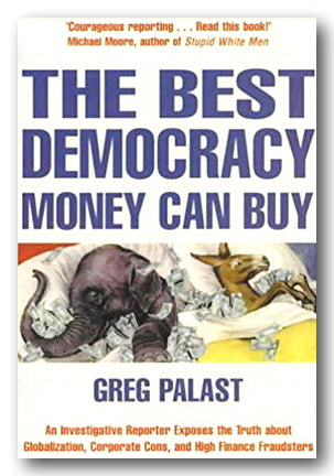 Greg Palast - The Best Democracy Money Can Buy (2nd Hand Paperback)