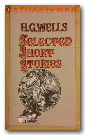 H.G. Wells - Selected Short Stories