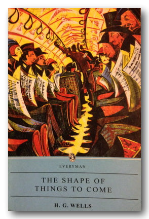 H.G. Wells - The Shape of Things To Come