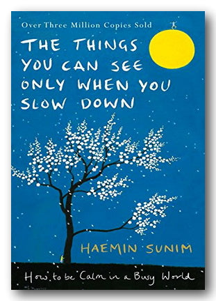 Haemin Sunim - The Things You Can Only See When You Slow Down (2nd Hand Hardback)