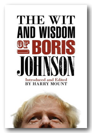 Harry Mount - The Wit & Wisdom of Boris Johnson