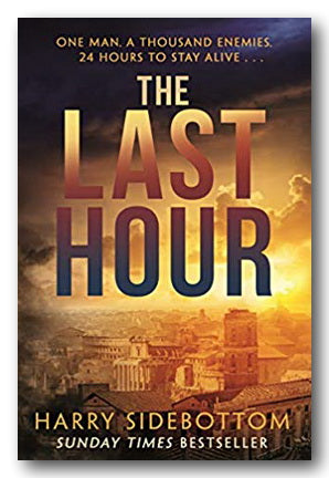 Harry Sidebottom - The Last Hour (2nd Hand Paperback) | Campsie Books