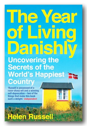Helen Russell - The Year of Living Danishly