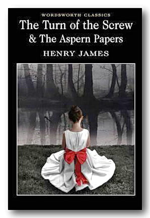 Henry James - The Turn of The Screw & The Aspern Papers