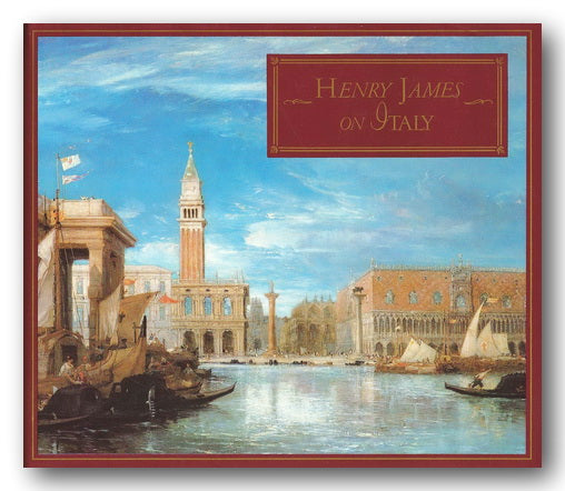 Henry James On Italy (Selections From Italian Hours) (2nd Hand Hardback) | Campsie Books