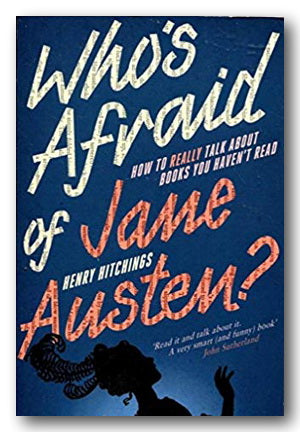 Henry Hitchings - Who's afraid of Jane Austen ? (2nd Hand Paperback) | Campsie Books
