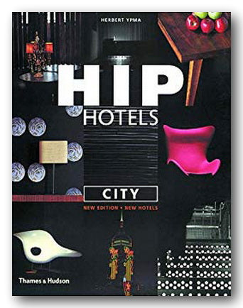 Herbert Ypma - Hip Hotels (City Ed.) (2nd Hand Flexibound) | Campsie Books