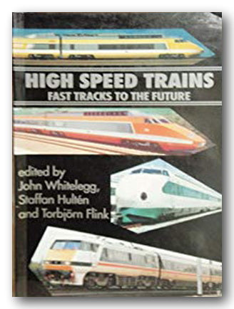 High Speed Trains - Fast Tracks to the Future (2nd Hand Paperback) | Campsie Books
